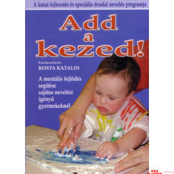 Rosta Katalin: Add a kezed!